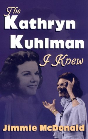 The Kathryn Kuhlman I Knew That Believed In Miracles