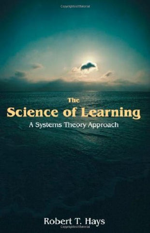 The Science Of Learning: A Systems Theory Approach