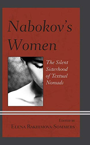Nabokov'S Women: The Silent Sisterhood Of Textual Nomads