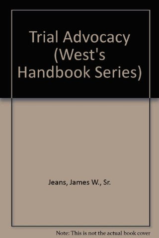 Trial Advocacy (West'S Handbook Series)