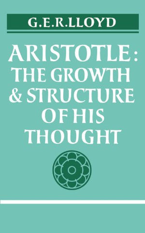 Aristotle: The Growth And Structure Of His Thought
