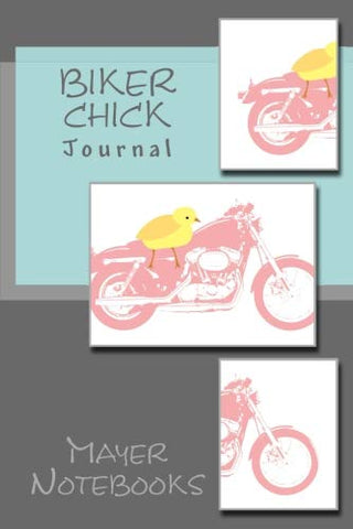 Biker Chick: 100 Page Paperback Journal - 6 X 9 For The Ladies Who Love Motorcycles