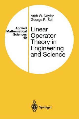 Linear Operator Theory In Engineering And Science (Applied Mathematical Sciences)
