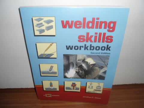 Welding Skills: Workbook To Accompany Miller