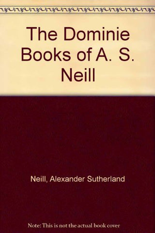 The Dominie Books Of A. S. Neill
