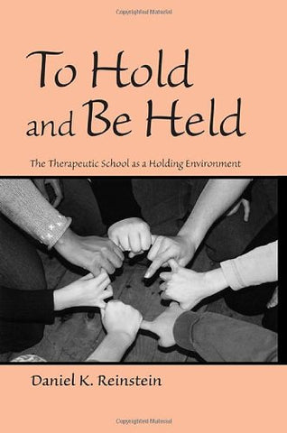 To Hold And Be Held: The Therapeutic School As A Holding Environment