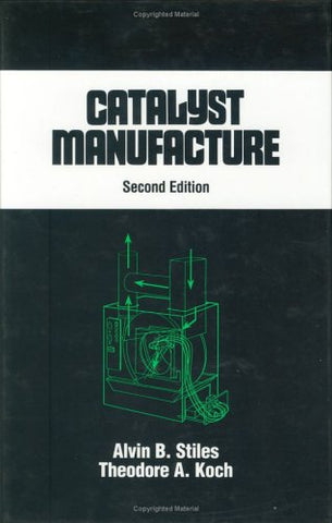 Catalyst Manufacture, Second Edition, (Chemical Industries)