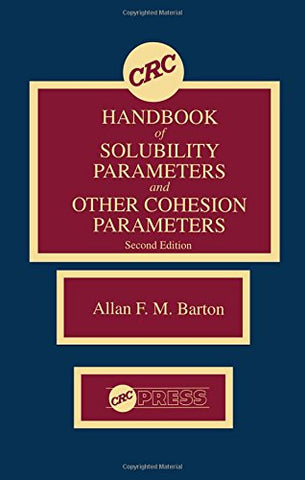 Crc Handbook Of Solubility Parameters And Other Cohesion Parameters, Second Edition