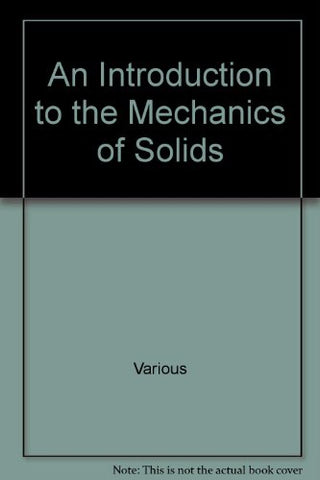 An Introduction To The Mechanics Of Solids