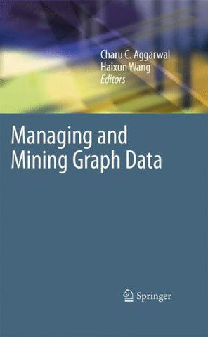 Managing And Mining Graph Data (Advances In Database Systems)