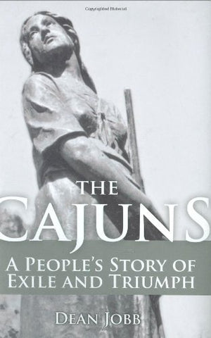 The Cajuns: A People'S Story Of Exile And Triumph