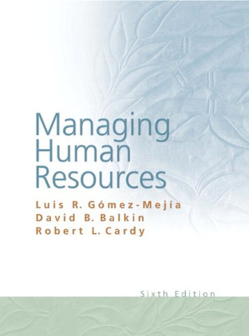 Managing Human Resources (6Th Edition)