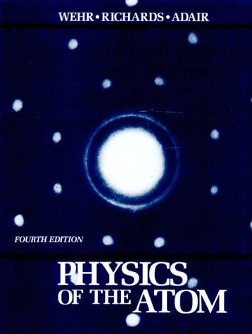 Physics Of The Atom (4Th Edition)