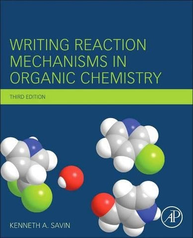 Writing Reaction Mechanisms In Organic Chemistry, Third Edition