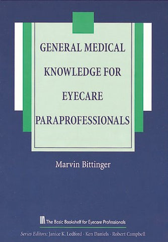 General Medical Knowledge For Eyecare Paraprofessionals (The Basic Bookshelf For Eyecare Professionals)