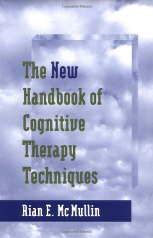 The New Handbook Of Cognitive Therapy Techniques (Norton Professional Books)