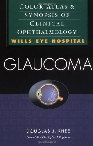 Glaucoma: Color Atlas & Synopsis Of Clinical Ophtalmology (Wills Eye Series)
