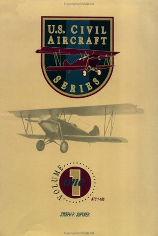 U.S. Civil Aircraft Series, Vol. 1