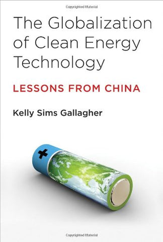 The Globalization Of Clean Energy Technology: Lessons From China (Urban And Industrial Environments)