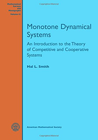 Monotone Dynamical Systems: An Introduction To The Theory Of Competitive And Cooperative Systems (Mathematical Surveys And Monographs)