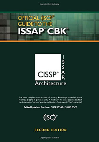 Official (Isc) 2 Guide To The Issap Cbk, Second Edition ((Isc) 2 Press)