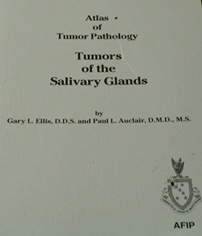 Tumors Of The Salivary Glands (Atlas Of Tumor Pathology 3Rd Series)