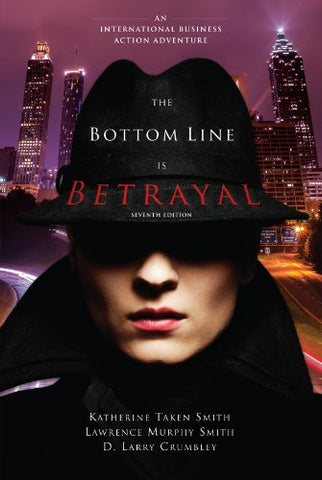 The Bottom Line Is Betrayal: An International Business Action Adventure, Seventh Edition