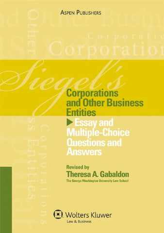 Siegel'S Corporations And Other Business Entities: Essay And Multiple-Choice Questions And Answers (Siegel'S Series)
