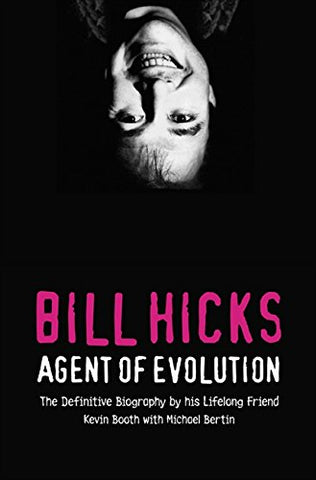 Bill Hicks Agent Of Evolution