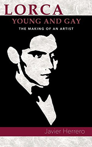 Lorca, Young And Gay. The Making Of An Artist