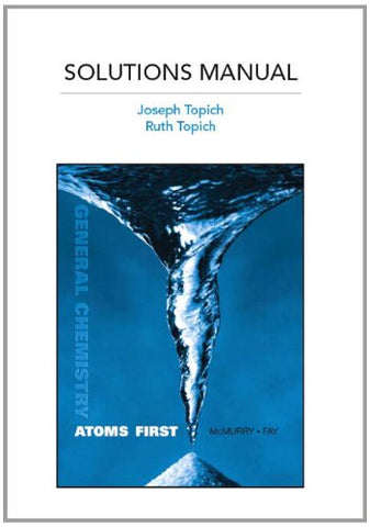 Full Solutions Manual For General Chemistry: Atoms First