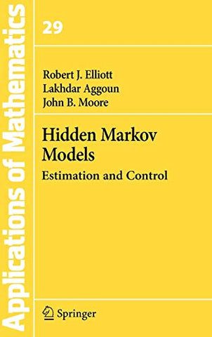 Hidden Markov Models: Estimation And Control (Stochastic Modelling And Applied Probability)