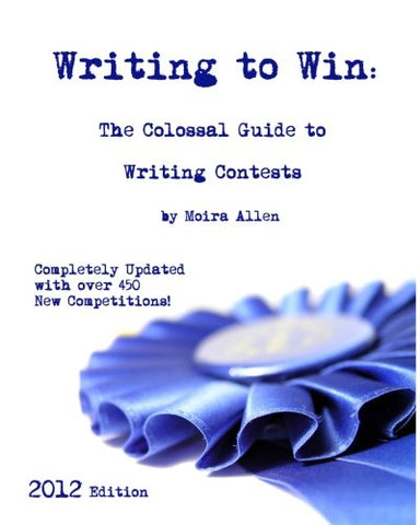 Writing To Win: The Colossal Guide To Writing Contests