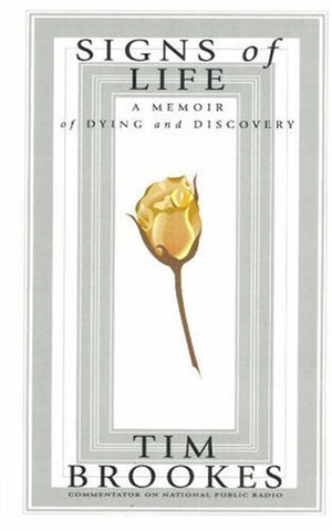 Signs Of Life: A Memoir Of Dying And Discovery