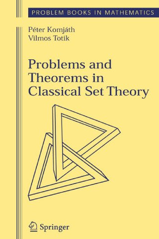Problems And Theorems In Classical Set Theory (Problem Books In Mathematics)