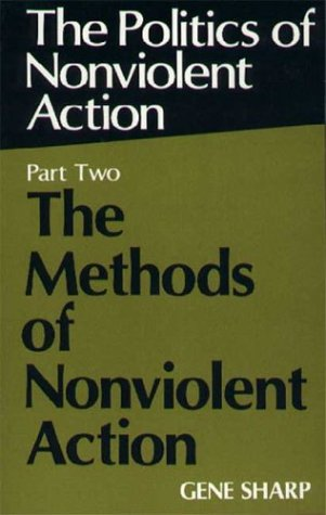Politics Of Nonviolent Action, Part Two: The Methods Of Nonviolent Action
