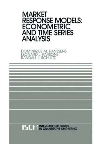 Market Response Models: Econometric And Time Series Analysis (International Series In Quantitative Marketing)