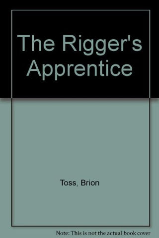 The Rigger'S Apprentice