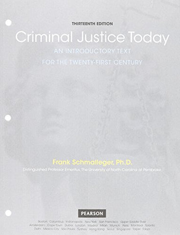 Criminal Justice Today: An Introductory Text For The 21St Century, Student Value Edition (13Th Edition)