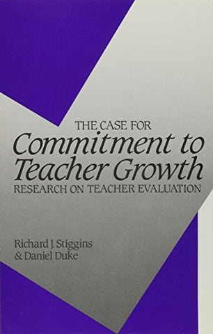 The Case For Commitment To Teacher Growth: Research On Teacher Evaluation (Suny Series, Educational Leadership)
