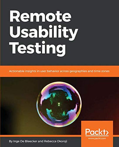 Remote Usability Testing: Actionable Insights In User Behavior Across Geographies And Time Zones