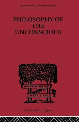 Philosophy Of The Unconscious (International Library Of Philosophy)