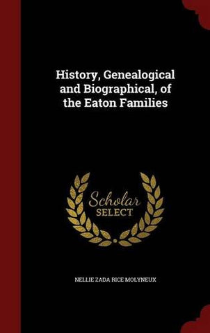 History, Genealogical And Biographical, Of The Eaton Families