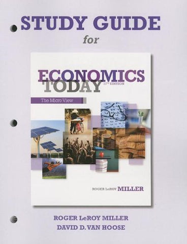 Study Guide For Economics Today: The Micro View