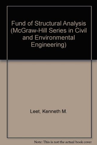 Fund Of Structural Analysis (Mcgraw-Hill Series In Civil And Environmental Engineering)