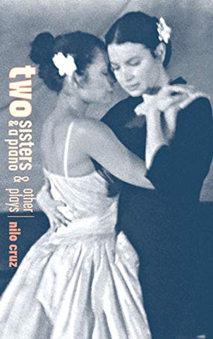 Two Sisters And A Piano And Other Plays