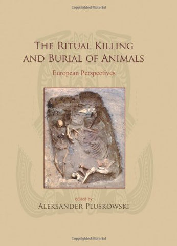 The Ritual Killing And Burial Of Animals: European Perspectives