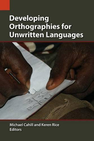 Developing Orthographies For Unwritten Languages (Sil International Publications In Language Use And Education)