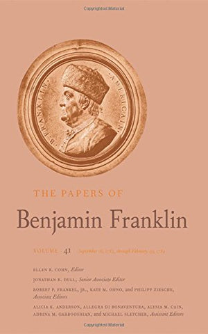 The Papers Of Benjamin Franklin, Vol. 41: Volume 41: September 16, 1783, Through February 29, 1784