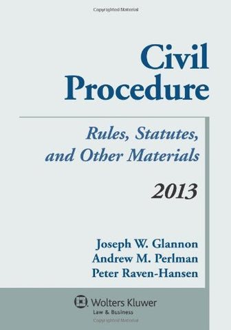 Civil Procedure: Rules Statutes & Other Materials 2013 Supplement
